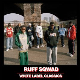 Ruff Sqwad 'White Label Classics'