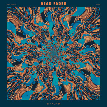 Dead Fader Announces 'Sun Copter' EP