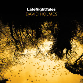 David Holmes Curates New Late Night Tales